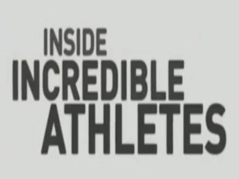 Inside Incredible Athletes
