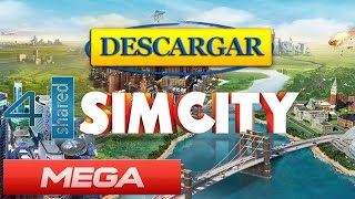 Descargar e Instalar Simcity 5 | PC Full y En Español (Windows XP, 7, 8, 8.1, 10) (MEGA)