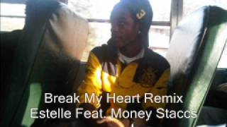 Estelle Feat. Money Staccs - Break My Heart Remix - Billion Dollar Scheme