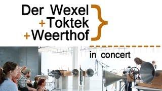 Wexel + Toktek + Weerthof