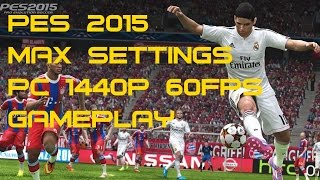 PES 2015 Barca Vs Real Madrid PC 1440p 60fps Max Settings Gameplay