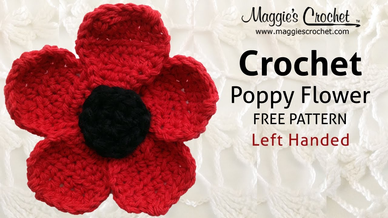 Crocheting Left Handed : Poppy Flower Free Crochet Pattern - Left Handed - YouTube