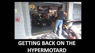 Getting back on the Ducati Hypermotard