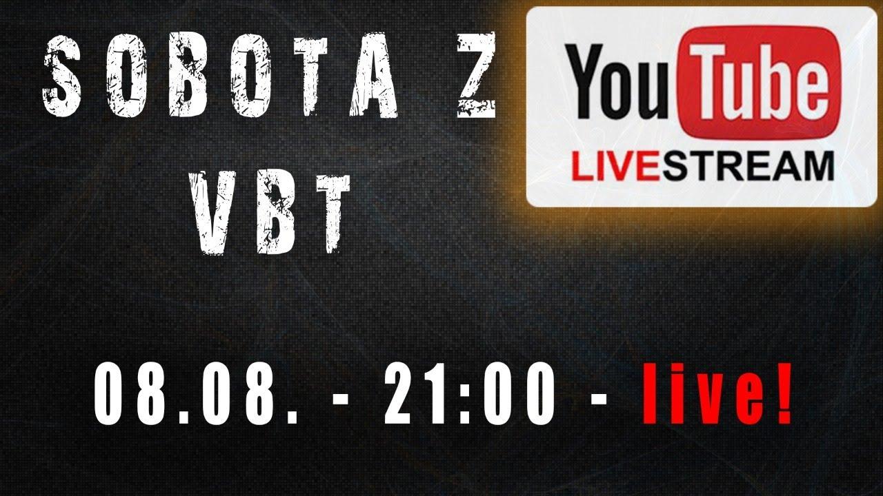 Sobota z VBT - Live! + Q&A