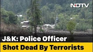 Police Officer Shot Dead By Terrorists Near His House In J&K's Anantnag