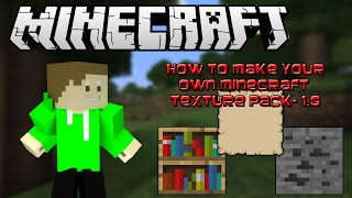 Minecraft - HOW TO MAKE YOUR OWN TEXTURE PACK - 1.8 Thumbnail