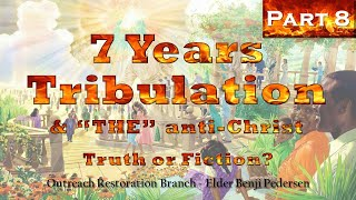 Sunday School Class (Part 8) - 7 Years Tribulation by Benji Pedersen (01-10-2021)