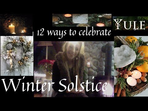 12 Ways to Celebrate Yule \ Winter Solstice