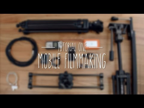 Tutorial One: Mobile Filmmaking