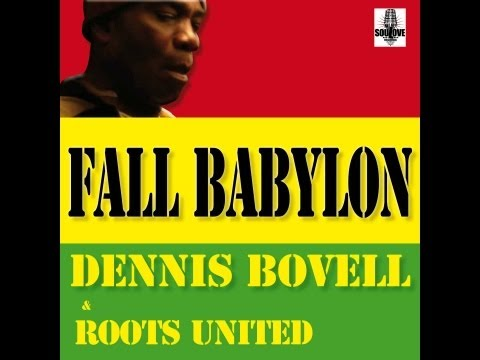 DENNIS BOVELL & ROOTS UNITED - FALL BABYLON (SOULOVE RECORDS OFFICIAL VIDEO).mp4