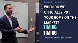 When do I officially put my home on the market?