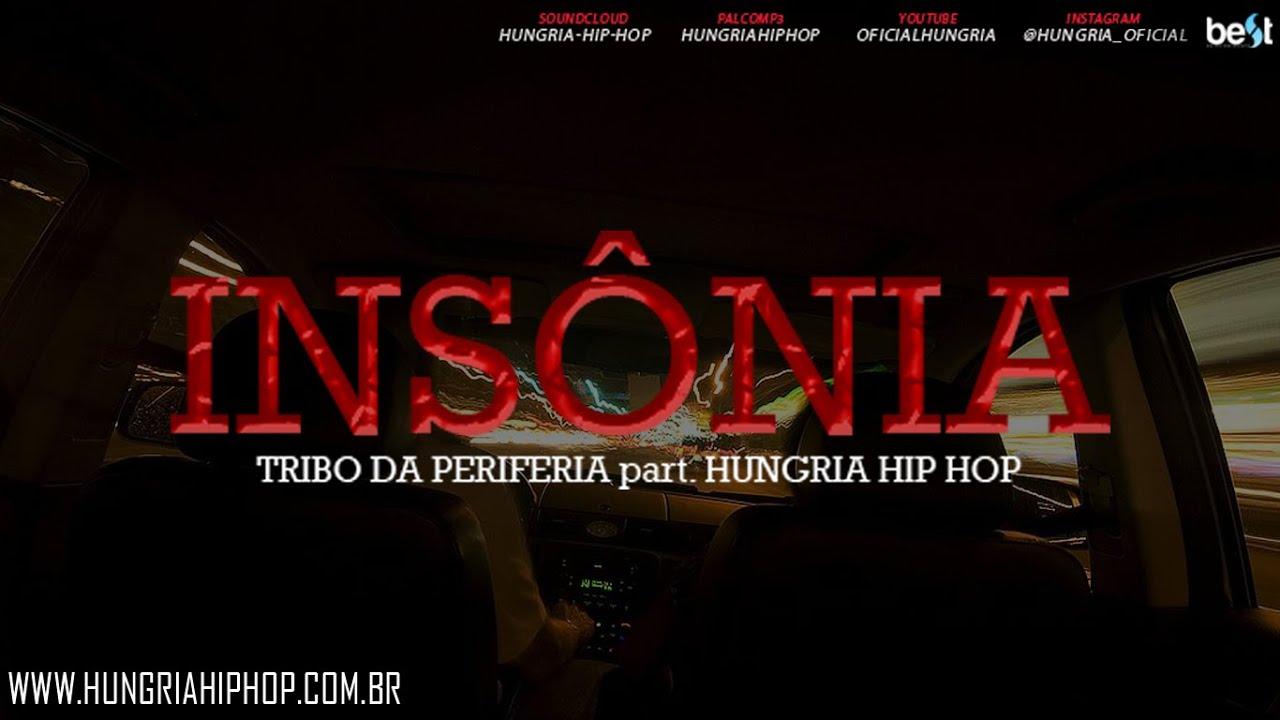 Insônia – Tribo da Periferia part Hungria Hip Hop