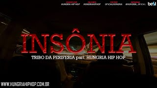 Insônia - Tribo da Periferia part Hungria Hip Hop (Official Music) thumbnail