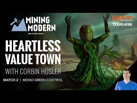 [MTG] Mining Modern - Heartless Value Town | Match 2 VS Mono-Green Control