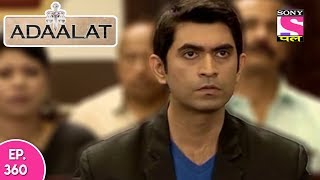 Adaalat - अदालत - Episode 360 - 19th September, 2017