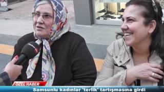 Samsunlu kadınlar 'terlik' tartışmasına girdi