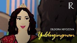 Dildora Niyozova - Yulduzingman | Дилдора Ниёзова - Юлдузингман