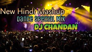 New Hindi Mash-up(Dance Special Remix)DJ CHANDAN