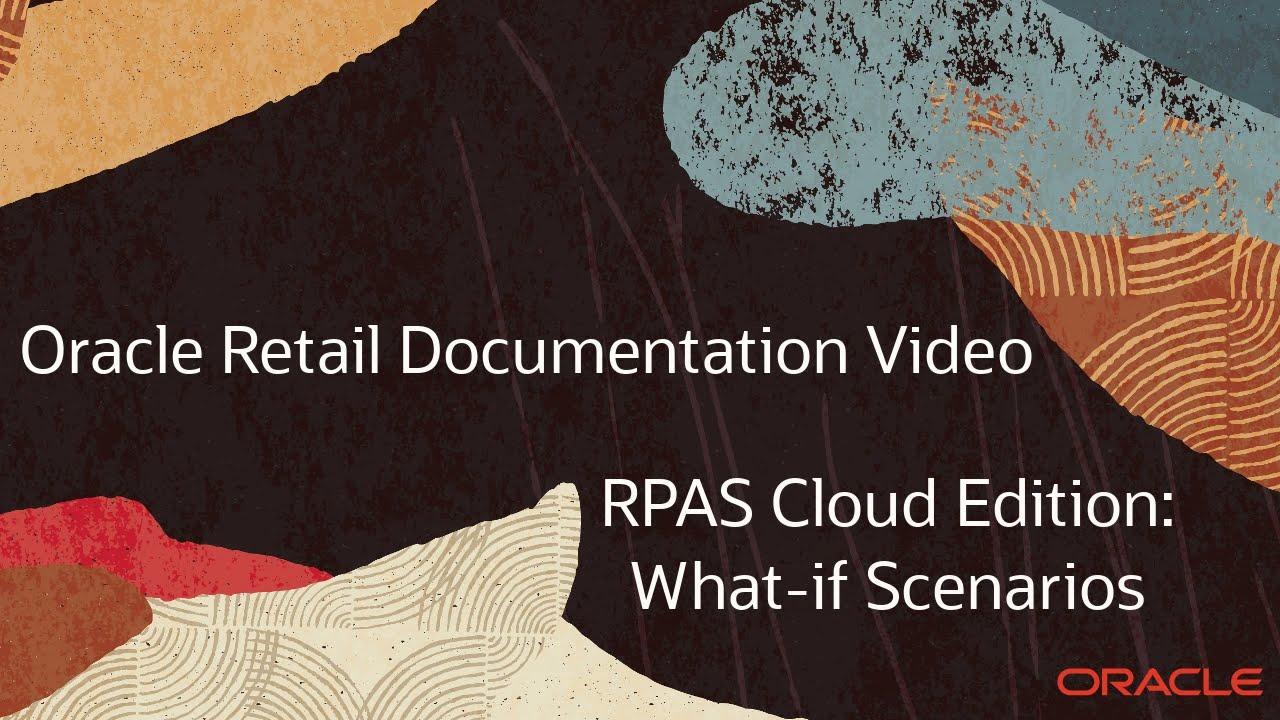 Retail Documentation–RPAS Suite Edition: What if Scenarios