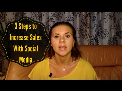 3 Steps to Increase Sales Using Social Media Marketing