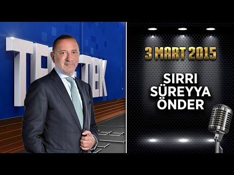 Teke Tek / 3 Mart 2015 Salı (Sırrı Süreyya Önder)