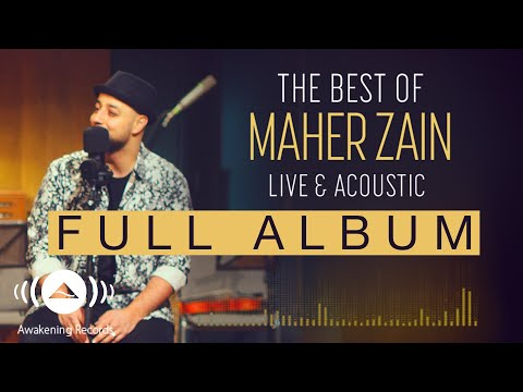 The Best Of Maher Zain  & Acoustic Full Album Tracks