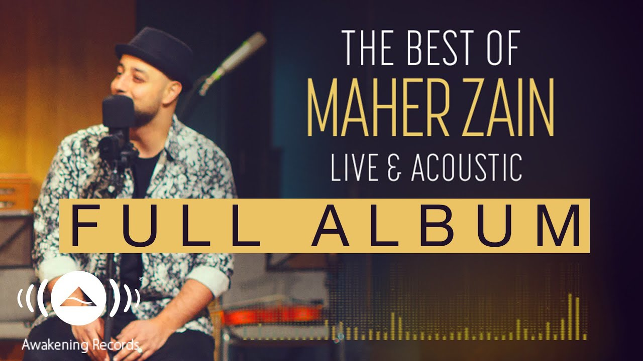 The Best Of Maher Zain Live & Acoustic (Full Album Audio Tracks)