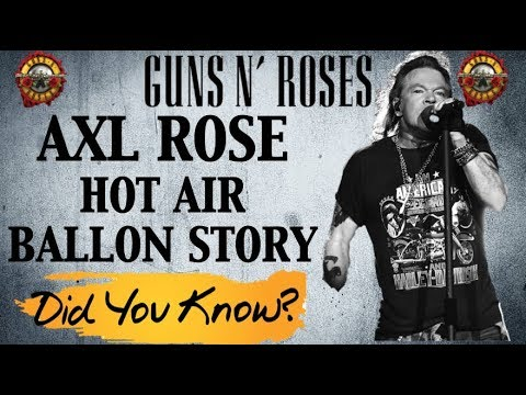 Guns N' Roses  True Story Behind Axl Rose's Hot Air Balloon Incident!