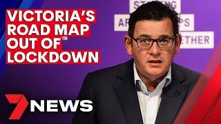 Coronavirus: Victorian Premier Daniel Andrews announces the road map out of lockdown | 7NEWS