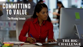 The Big Challenge: Committing to Value