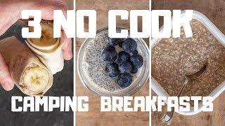 3 no cook camping breakfasts - One Pot Campervan Recipes