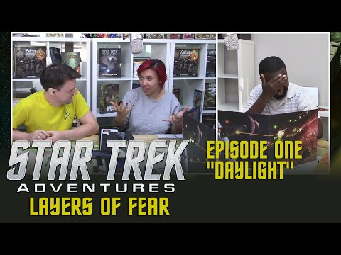 "Star Trek Adventures - Layers Of Fear - Episode #1: ""Daylight"""