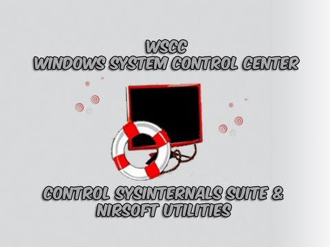 WSCC - Windows System Control Center for Sysinternals and Nirsoft Tools by Britec