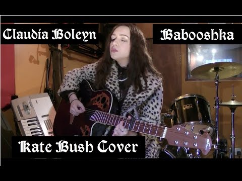 Babooshka - Kate Bush Cover by Claudia Boleyn