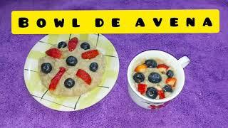 Bowl de avena CON FRUTAS | SALUDABLE