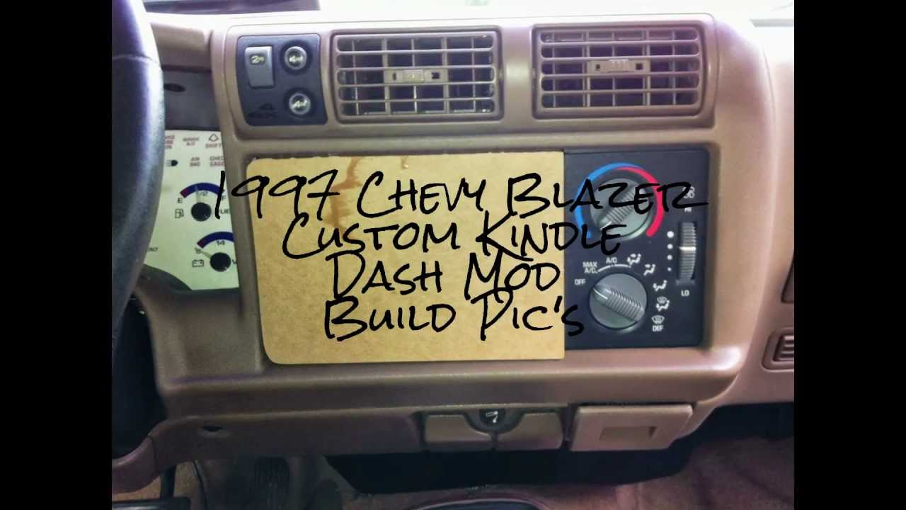 My 1997 Chevy Blazer Custom Kindle Dash Mod Build Pic S