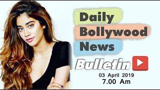 Latest Hindi Entertainment News From Bollywood | Janhvi Kapoor | 03 April 2019 | 7:00 AM