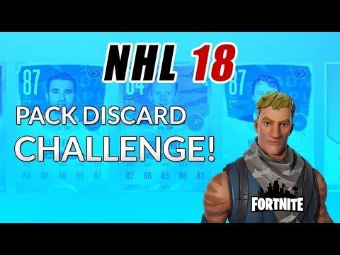 NHL 18  - FORTNITE PACK DISCARD CHALLENGE!! (RE-UPLOAD)