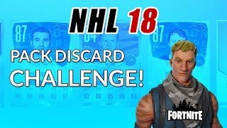 NHL 18 - FORTNITE PACK DISCARD CHALLENGE!! (RE-UPLOAD)