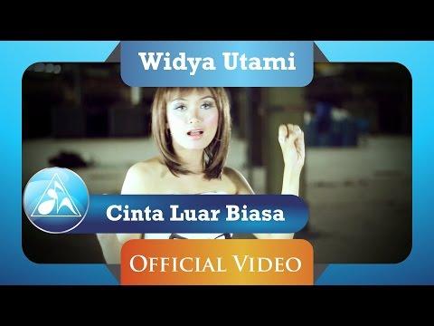 Widya Utami  - Cinta Luar Biasa (Official Video Clip)
