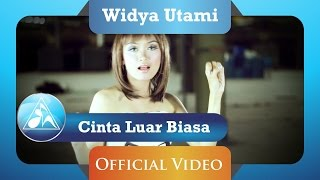 widya-utami---cinta-luar-biasa-clip