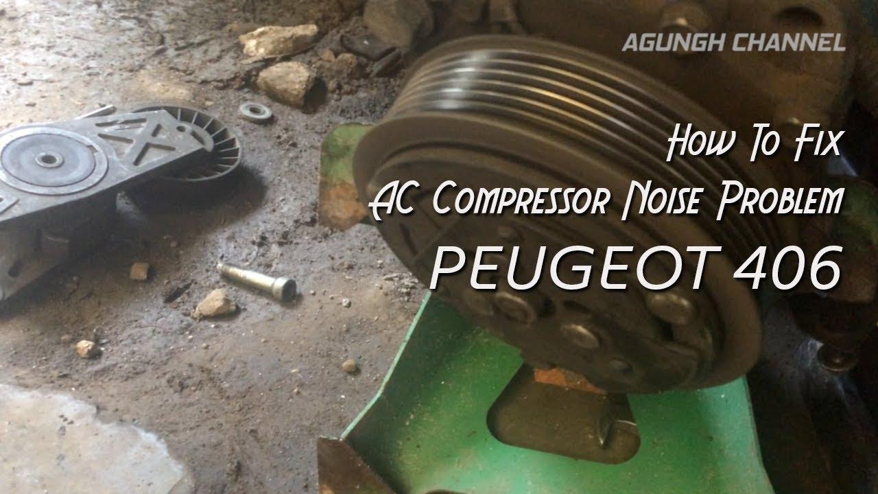 Air Conditioner - AC Compressor Noise Problem - PEUGEOT 406