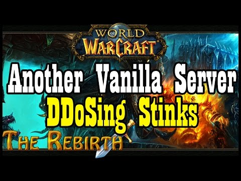 The Rebirth Gameplay and Kronos DDoSing (Vanilla World of Warcraft)