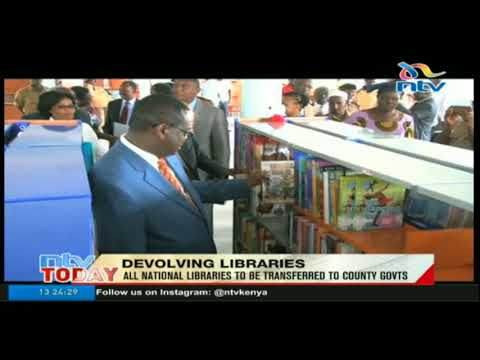 All national libraries to be transferred to county governments