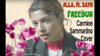 Carmine Sammartino - Freedun (M.I.A. ft. ZAYN Cover)
