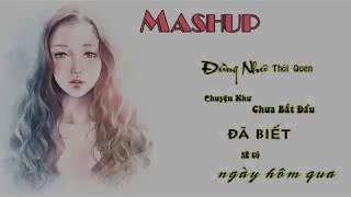 [Mashup] Đừng Như Thói Quen | Chuyện Như Chưa Bắt Đầu | Đã Biết Sẽ Có Ngày Hôm Qua - Cover MV HD