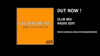 Calderone Inc. - You Lift Me Up (Radio Edit)