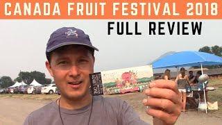 Canada Fruit Festival 2018 Full Review & Tour