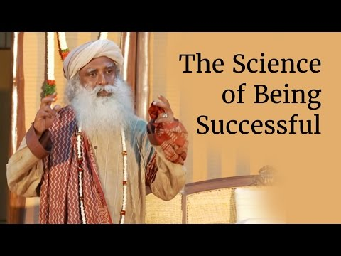 Sadhguru on The Science of Being Successful
