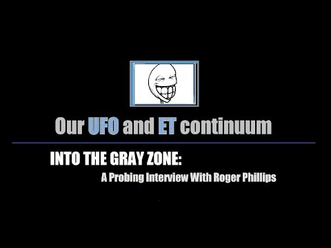 INTO THE GRAY ZONE:  A Probing Interview With Roger Phillips
